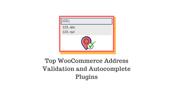 Top WooCommerce Address Validation and Autocomplete Plugins